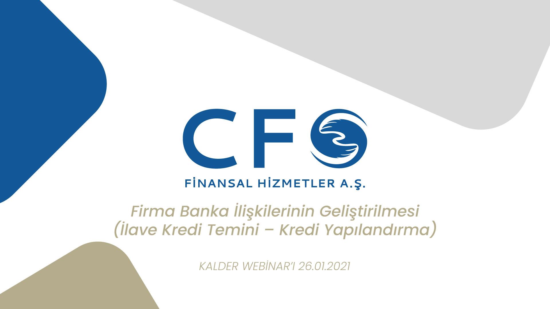 Firma Banka İlişkilerinin Geliştirilmesi – (İlave Kredi Temini – Kredi Yapılandırma)